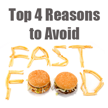 top 4 reasons to avoid fast food
