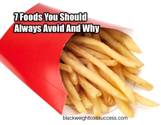 seven foods to avoid