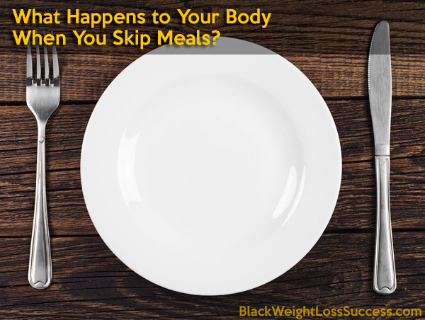 what happens when your skip meals