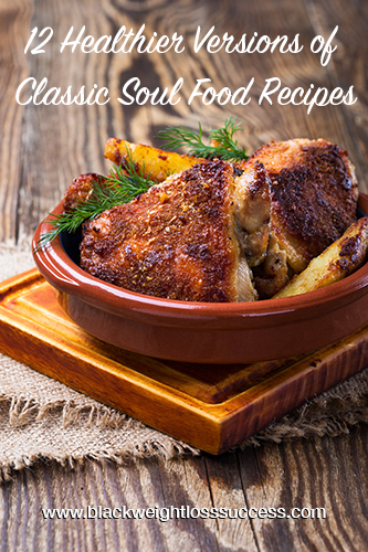 12 healthier versions of classic soul food recipes black weight healthy soul food recipes forumfinder Images