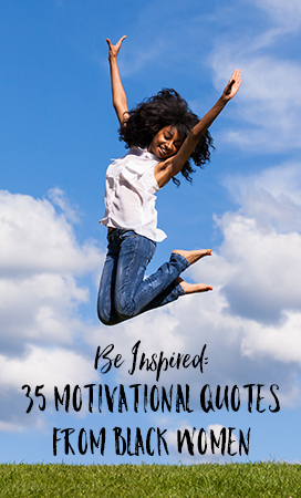 Quotes By Black Women Awesome Let These 35 Motivational Quotes From Black Women Inspire You