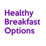 Healthy Breakfast Basics – Day 19 March Challenge