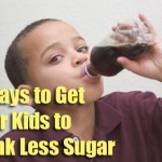 7 Ways to Get Your Kids to Drink Less Sugar