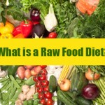 What Is A Raw Food Diet or Being Raw Vegan?