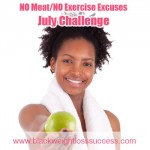 No Meat, No Exercise Excuses Challenge – BWLW July Challenge