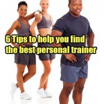 6 Tips to help you find the best personal trainer