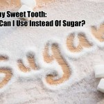 Healthy Sweet Tooth: What Can I Use Instead Of Sugar?