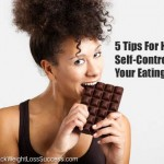 5 Tips For Having Self-Control Over Your Eating Habits