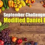September 2014 Challenge: Modified Daniel Fast