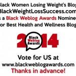 Black Weblog Awards 2014 : We Made it to the Finals! Vote for us!