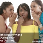 Dealing with Negativity and Jealousy During Your Weight Loss Journey