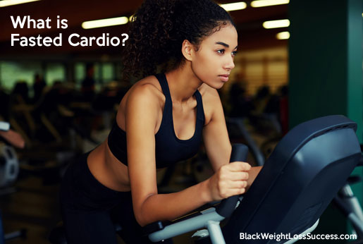 What is Fasted Cardio? | Black Weight Loss Success