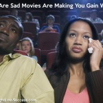 Are Sad Movies Are Making You Gain Weight?