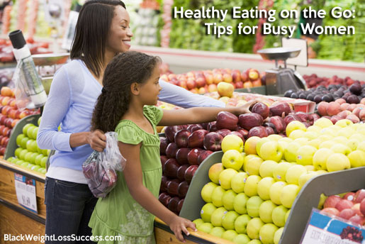 Healthy Eating on the Go: Tips for Busy Women   Black ...