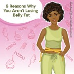 6 Reasons You Aren't Losing Belly Fat