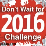 Don't Wait for 2016 December Challenge