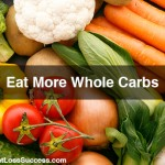 What is the Difference Between Whole Carbs and Processed, Refined Carbs?