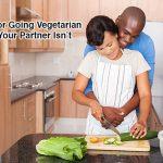partner won't go vegetarian