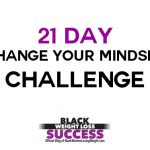 January 21 Day Change Your Mindset Challenge
