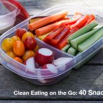 40 Clean Eating Snack Ideas