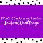 15 Day Focus and Transform Journal Challenge