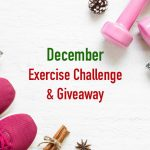 December Exercise Challenge and Giveaway