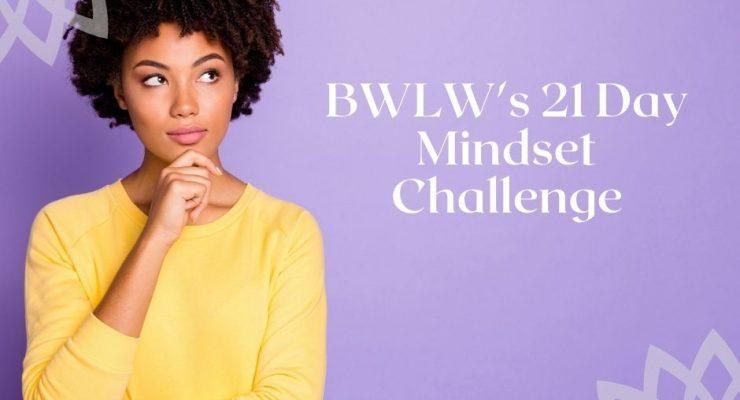 BWLW's Mindset Challenge